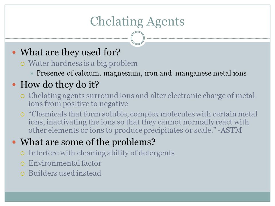 Chelating Agents What are they used for.