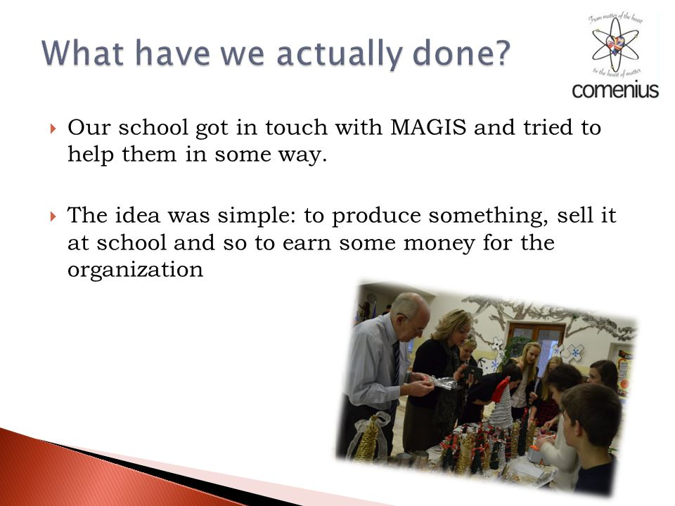 Our school got in touch with MAGIS and tried to help them in some way.