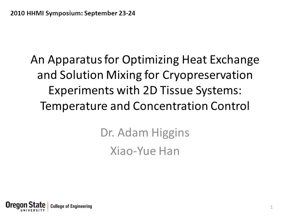 An Apparatus for Optimizing Heat Exchange and Solution Mixing for Cryopreservation Experiments with 2D Tissue Systems: Temperature and Concentration Control Dr.