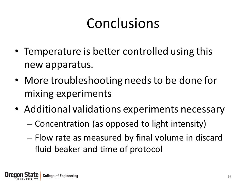 Conclusions Temperature is better controlled using this new apparatus.