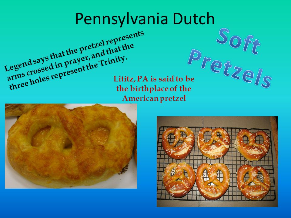 Pennsylvania Dutch Legend says that the pretzel represents arms crossed in prayer, and that the three holes represent the Trinity.