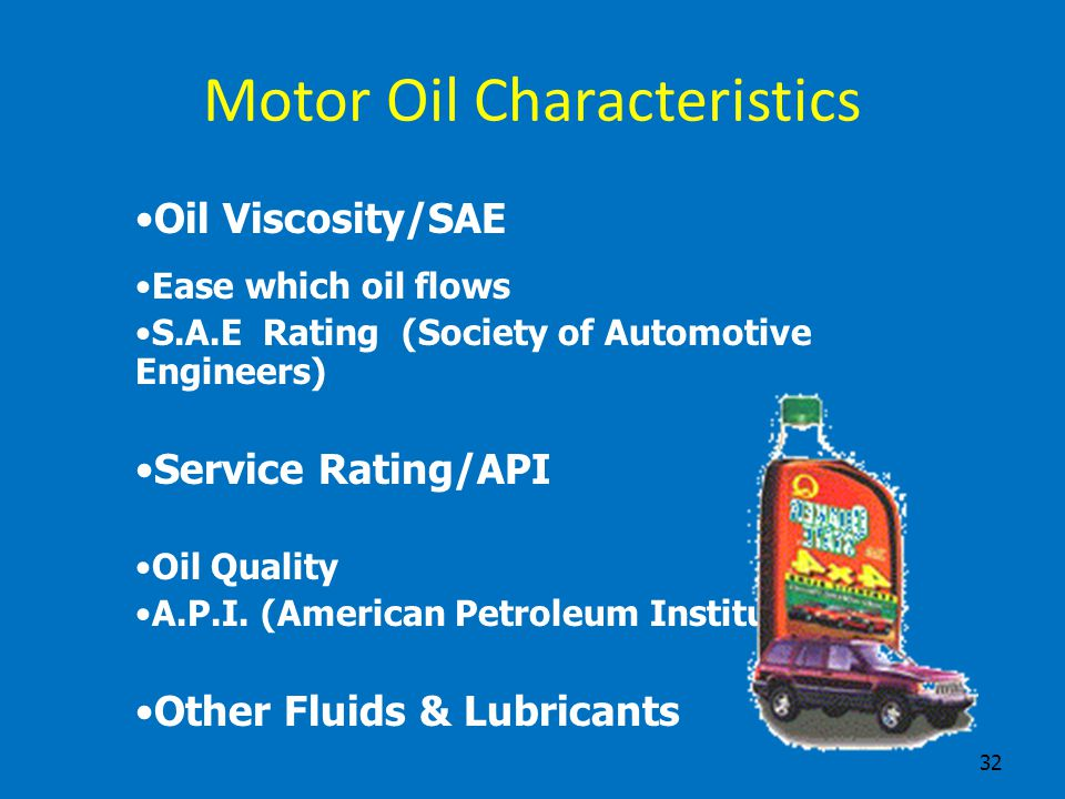 31 A.P.I. Ratings SA Straight mineral oil no additives. SB 1930's motor oil with some detergent. SC 1950's oil more additives. SD 1960's enter multi-v