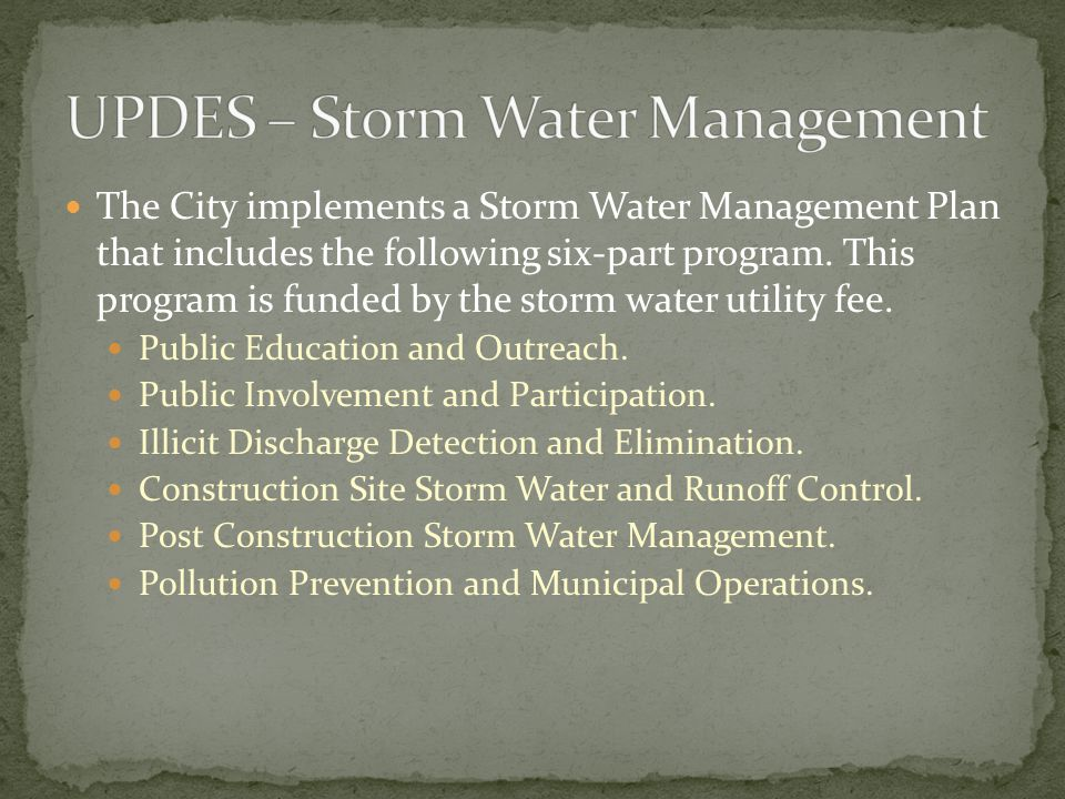 The City implements a Storm Water Management Plan that includes the following six-part program.