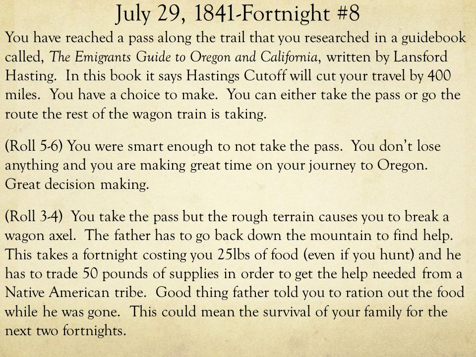 July 29, 1841-Fortnight #8 You have reached a pass along the trail that you researched in a guidebook called, The Emigrants Guide to Oregon and California, written by Lansford Hasting.