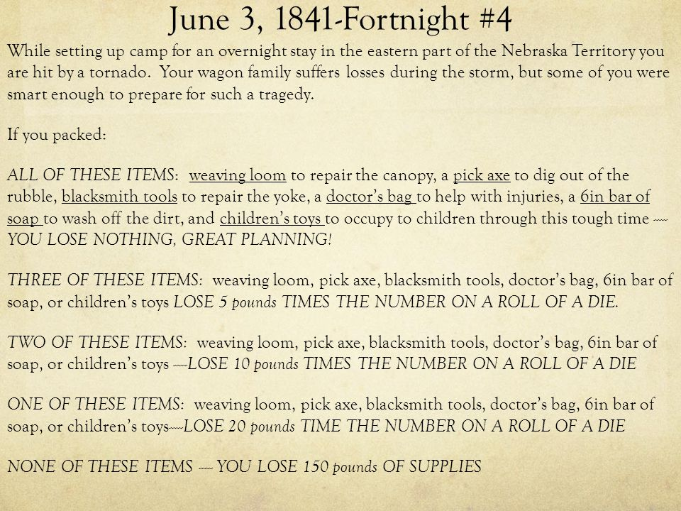 June 17, 1841-Fortnight #5 You are taking a break to rest your animals while trekking through the Great Plains.