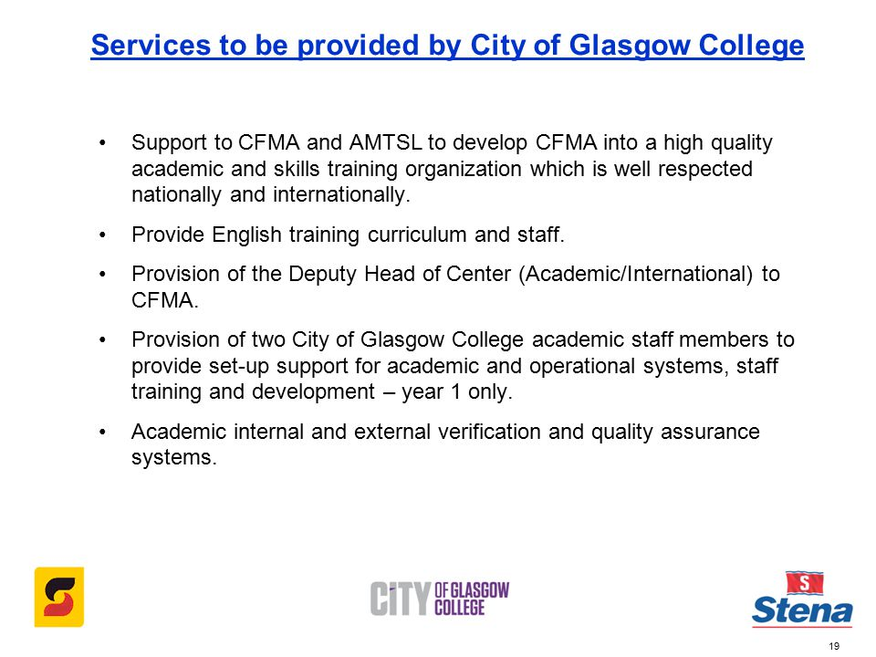 19 Support to CFMA and AMTSL to develop CFMA into a high quality academic and skills training organization which is well respected nationally and internationally.