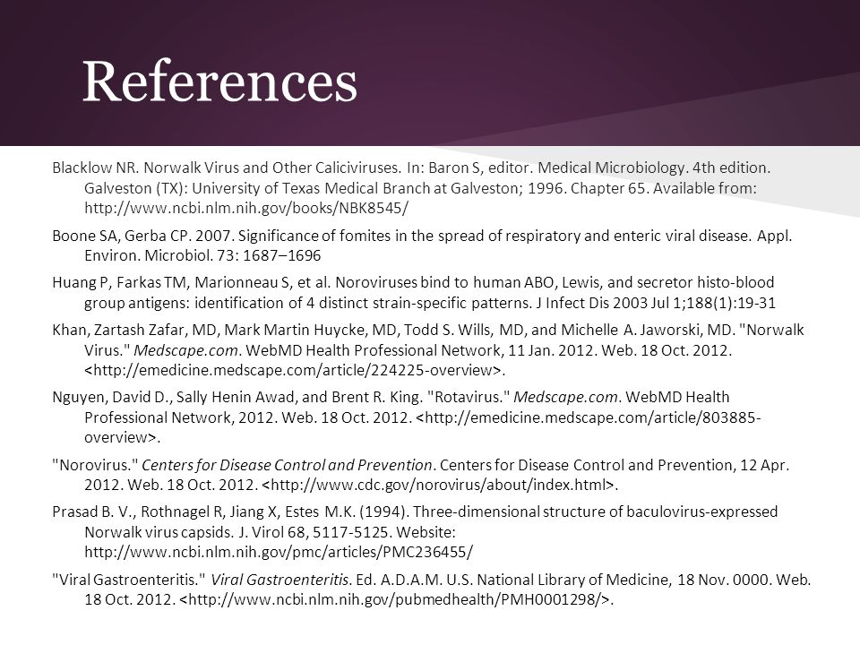 References Blacklow NR. Norwalk Virus and Other Caliciviruses.