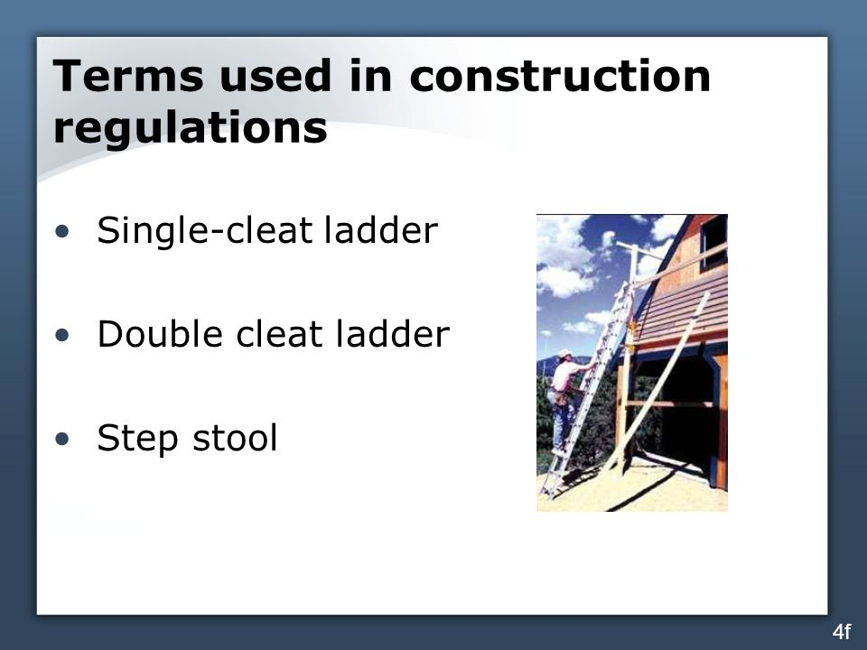 Terms used in construction regulations Single-cleat ladder Double cleat ladder Step stool 4f