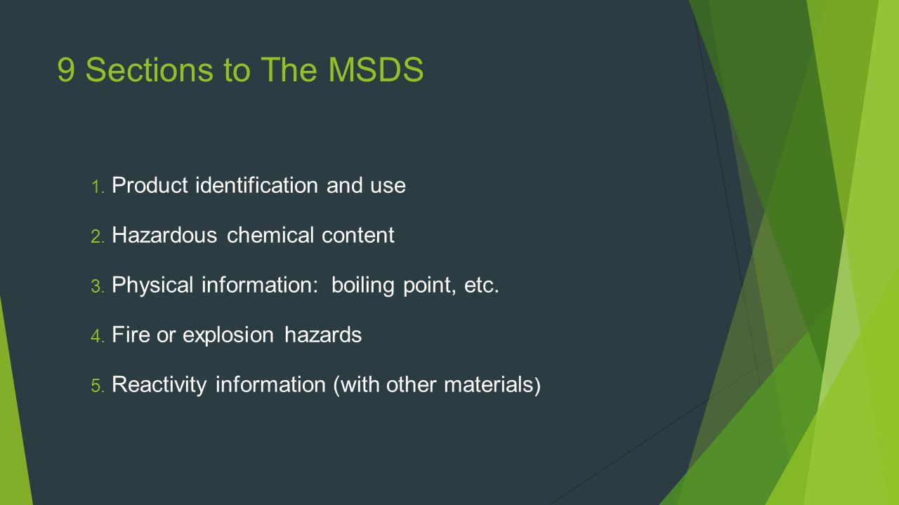 9 Sections to The MSDS 1.Product identification and use 2.