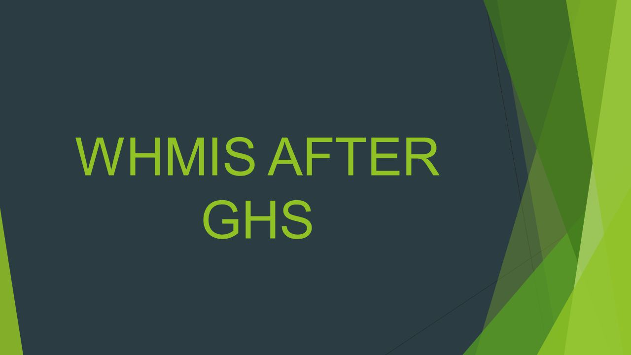 WHMIS AFTER GHS