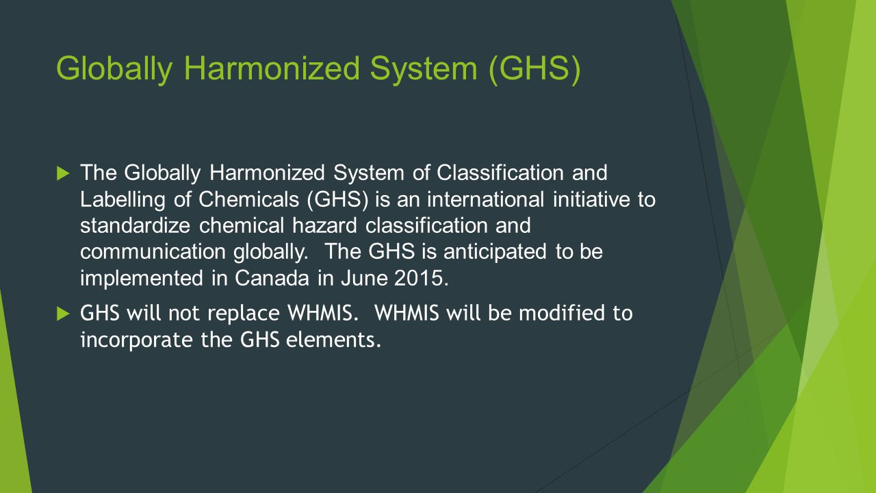 Globally Harmonized System (GHS)  The Globally Harmonized System of Classification and Labelling of Chemicals (GHS) is an international initiative to standardize chemical hazard classification and communication globally.