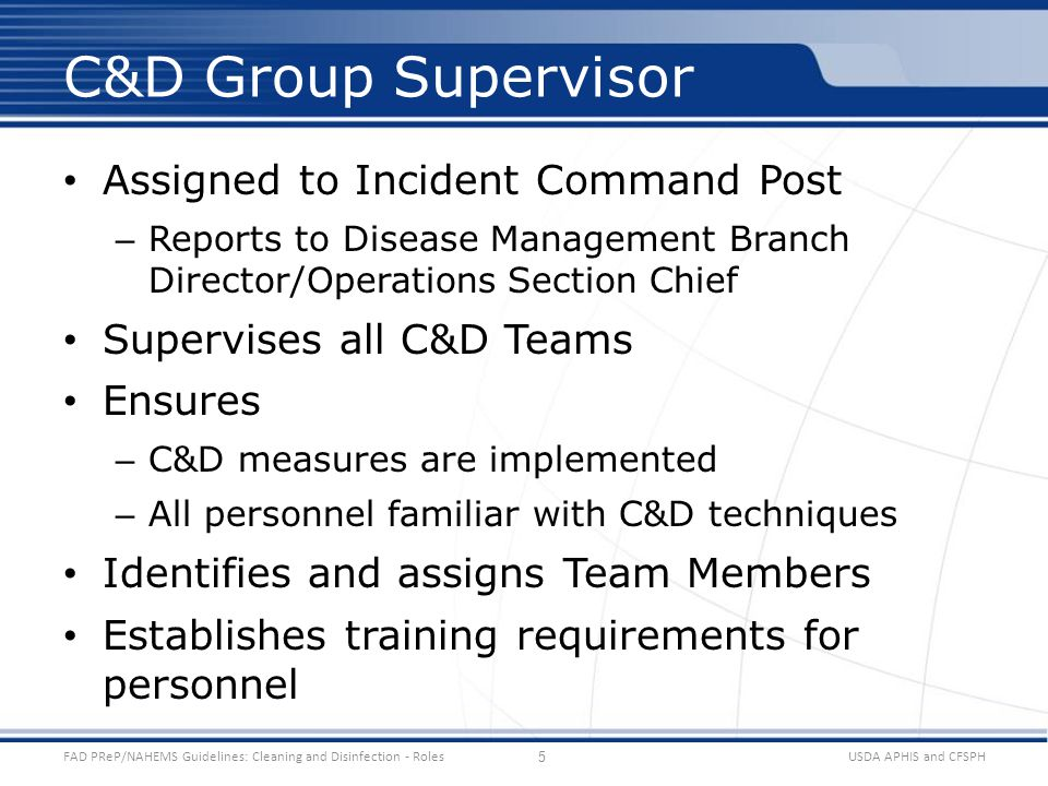 Assigned to Incident Command Post – Reports to Disease Management Branch Director/Operations Section Chief Supervises all C&D Teams Ensures – C&D meas