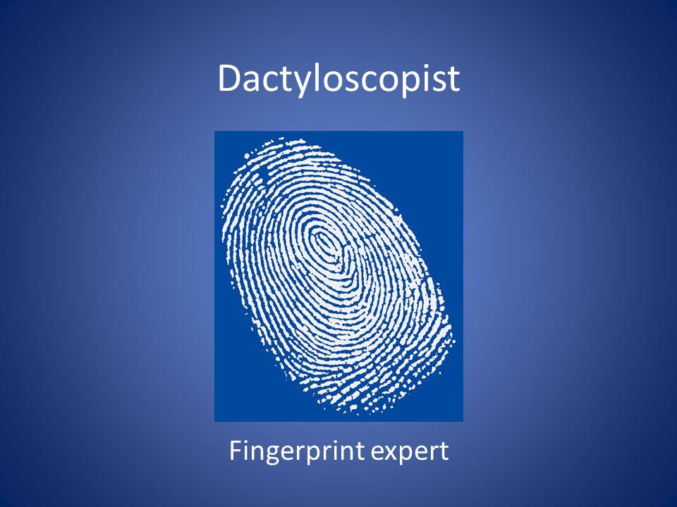 Dactyloscopist Fingerprint expert