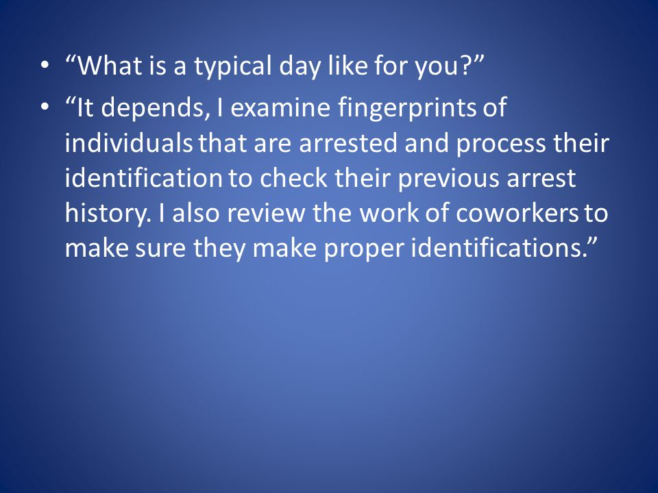 Are you a forensic specialist all the time or do you have a day job ? There are different shifts.