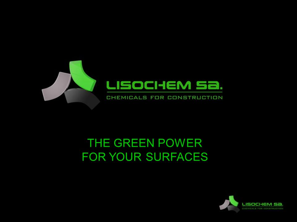 THE GREEN POWER FOR YOUR SURFACES