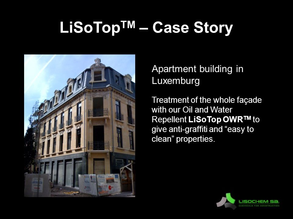 LiSoTop TM – Case Story Apartment building in Luxemburg Treatment of the whole façade with our Oil and Water Repellent LiSoTop OWR TM to give anti-graffiti and easy to clean properties..