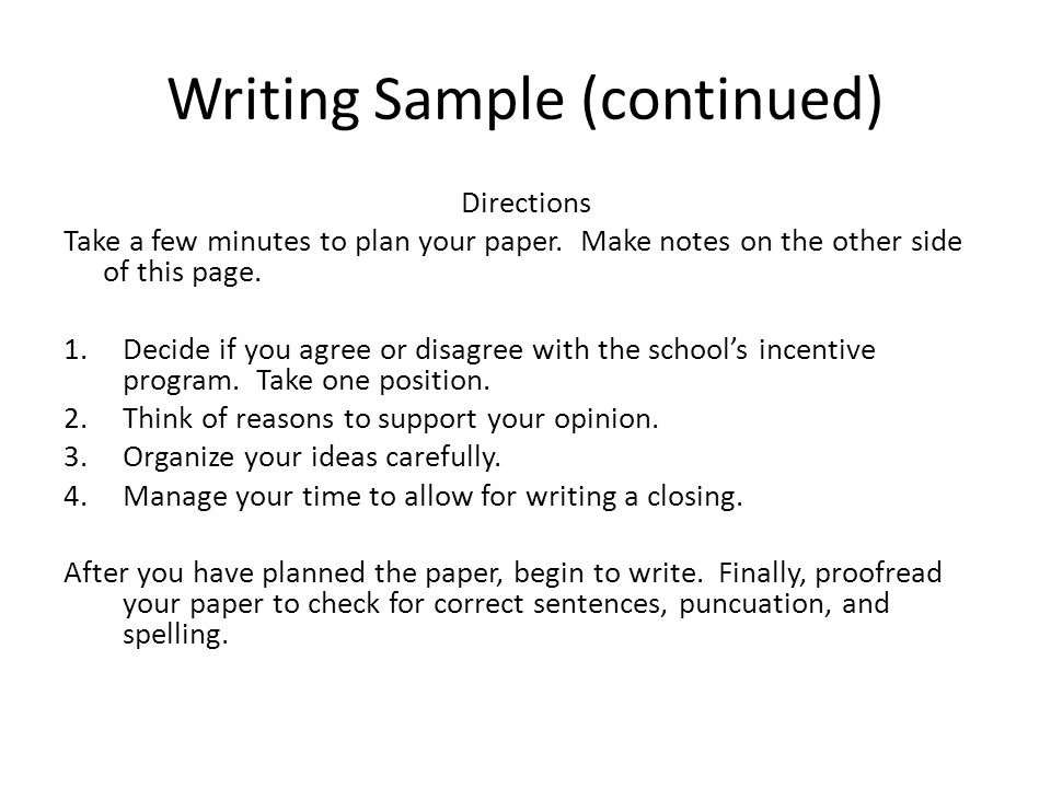 Writing Sample (continued) Directions Take a few minutes to plan your paper.