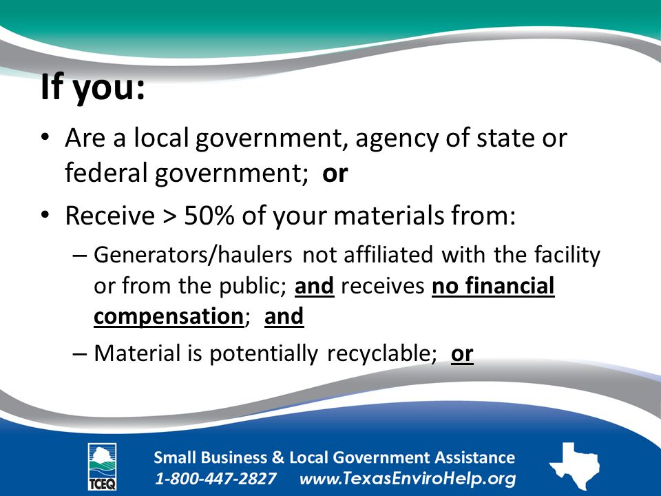 If you: Are a local government, agency of state or federal government;.
