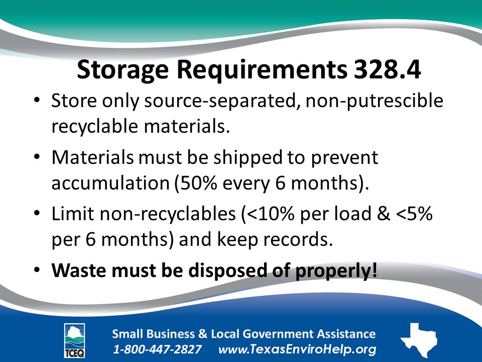 Storage Requirements 328.4. Store only source-separated, non-putrescible recyclable materials.