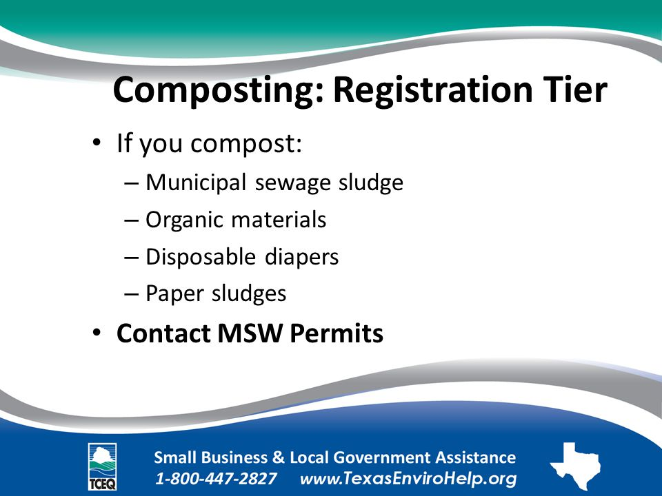 Composting: Registration Tier. If you compost: – Municipal sewage sludge.