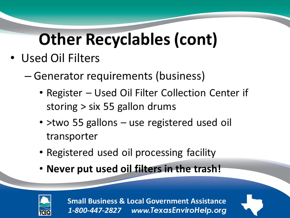 Other Recyclables (cont). Used Oil Filters. – Generator requirements (business).