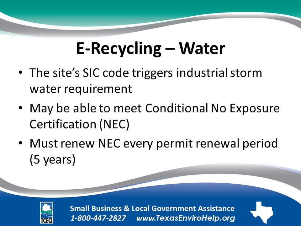 E-Recycling – Water The site's SIC code triggers industrial storm water requirement.