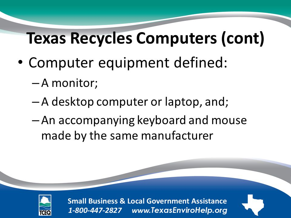 Texas Recycles Computers (cont). Computer equipment defined:.