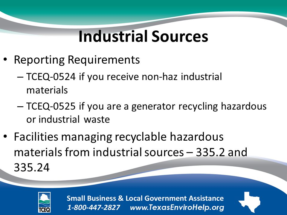 Industrial Sources Reporting Requirements. – TCEQ-0524 if you receive non-haz industrial materials.