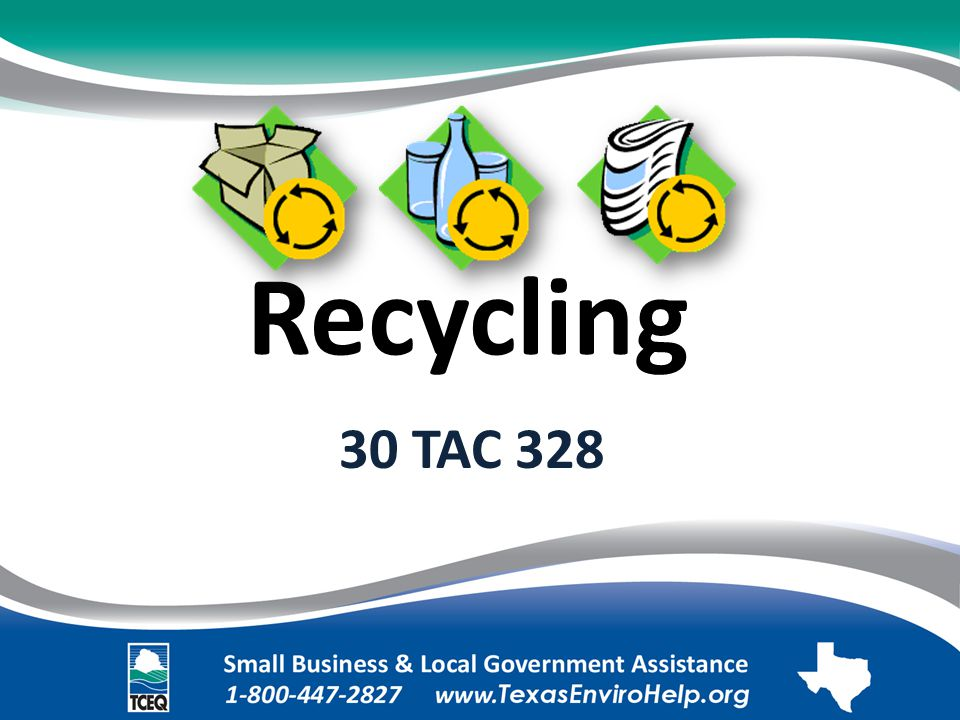 Recycling. 30 TAC 328.