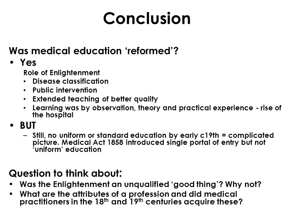 Conclusion Was medical education 'reformed'.