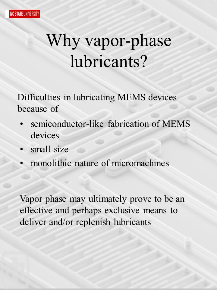 Why vapor-phase lubricants.