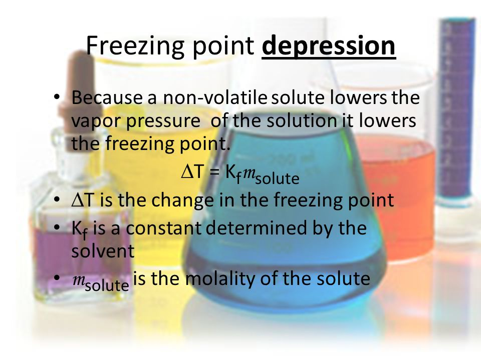 Freezing point depression Because a non-volatile solute lowers the vapor pressure of the solution it lowers the freezing point.