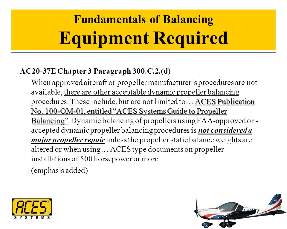 "Fundamentals of Balancing Equipment Required AC20-37E Chapter 3 Paragraph 300.C.2.(d) ACES Publication No. 100-OM-01, entitled ""ACES Systems Guide to"