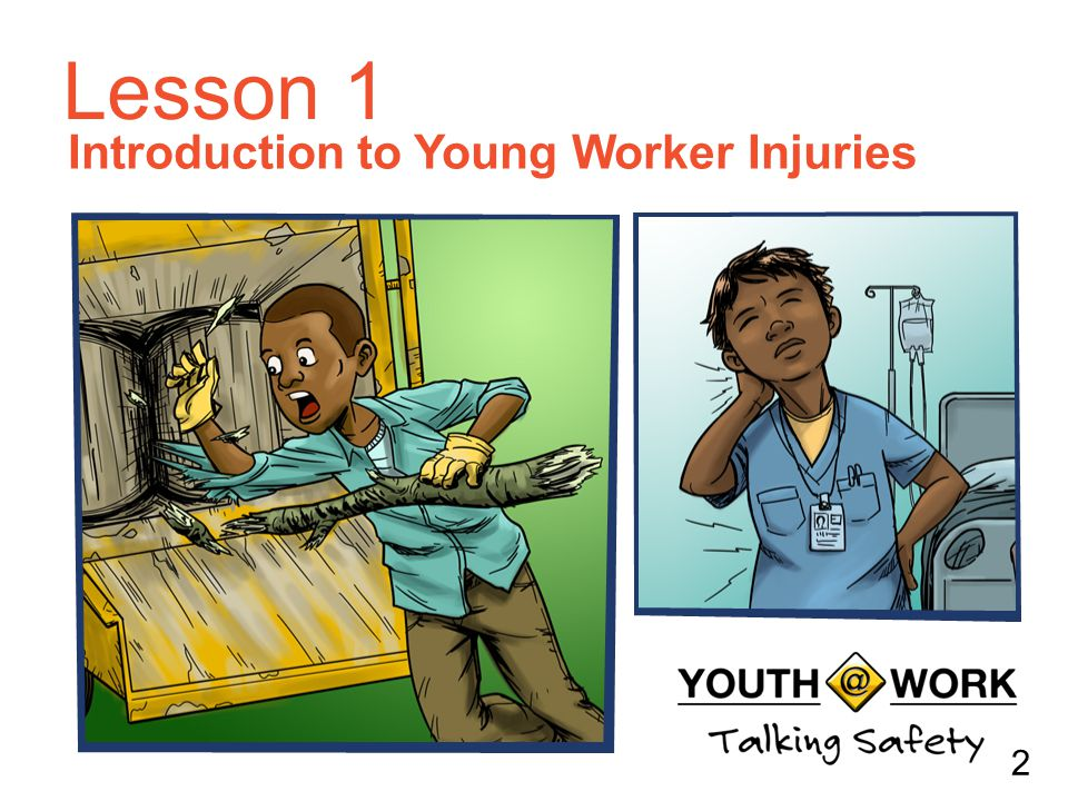 Introduction to Young Worker Injuries Lesson 1 2