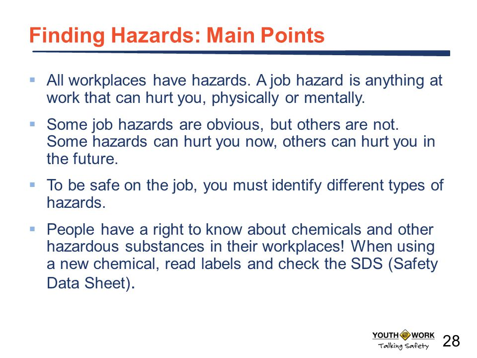 Finding Hazards: Main Points  All workplaces have hazards.