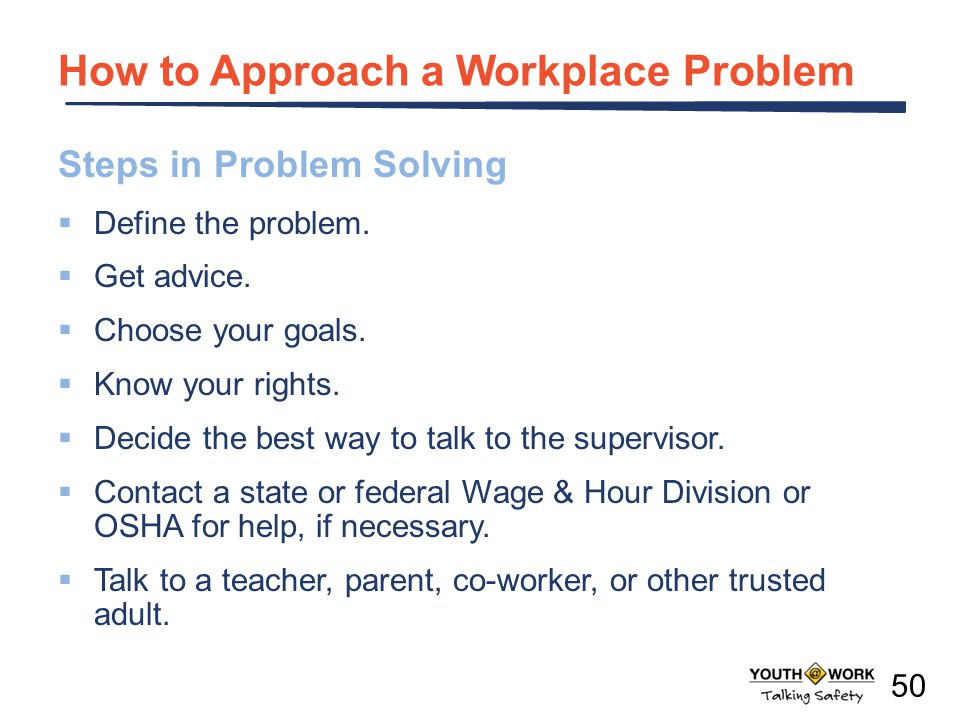 How to Approach a Workplace Problem Steps in Problem Solving  Define the problem.
