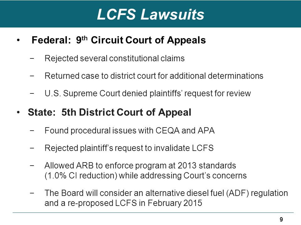 LCFS Lawsuits Federal: 9 th Circuit Court of Appeals −Rejected several constitutional claims −Returned case to district court for additional determinations −U.S.