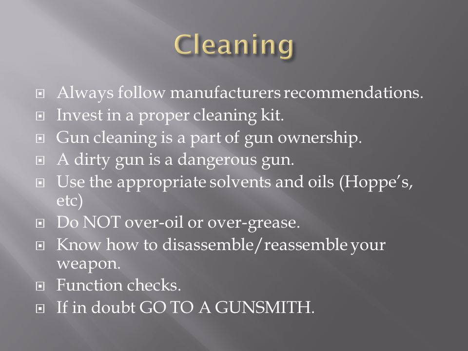  Always follow manufacturers recommendations.  Invest in a proper cleaning kit.  Gun cleaning is a part of gun ownership.  A dirty gun is a danger