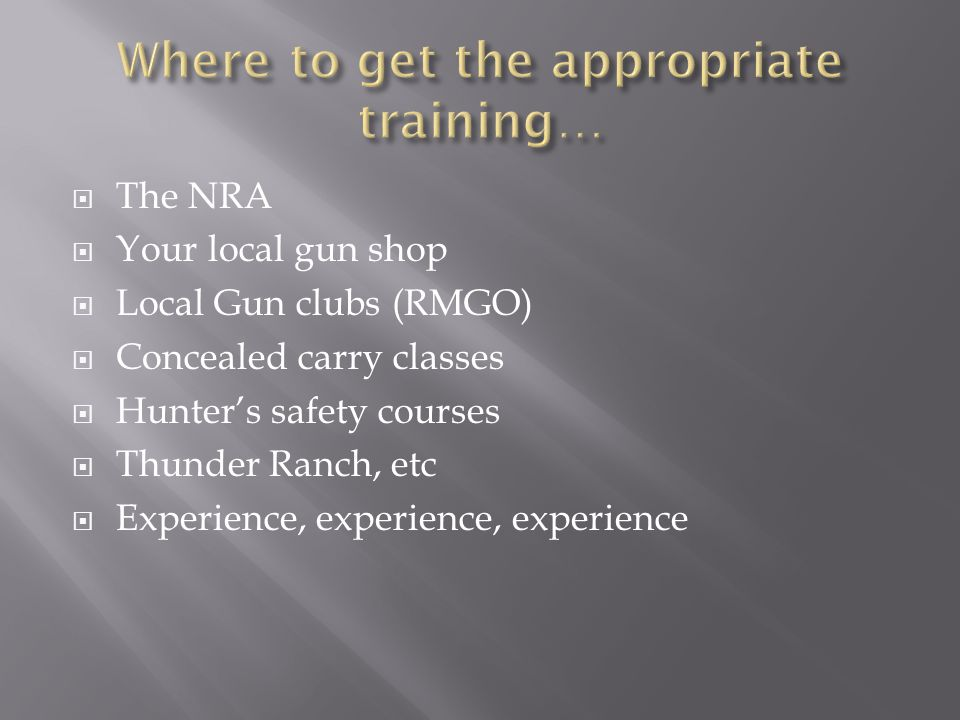  To present the BASIC rules of firearms safety, cleaning, storage, and maintenance.