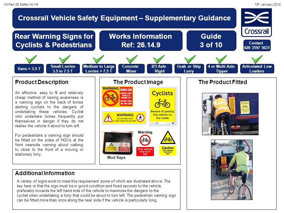WI Part 26 Safety Kit V519 th January 2012 Crossrail Vehicle Safety Equipment – Supplementary Guidance Rear Warning Signs for Cyclists & Pedestrians W
