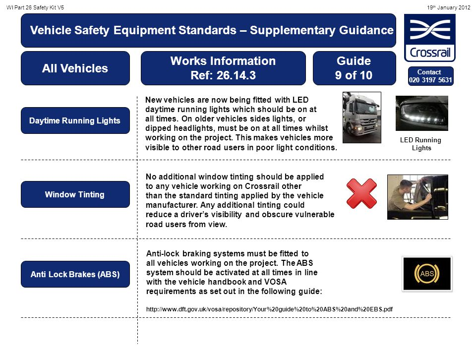 WI Part 26 Safety Kit V519 th January 2012 Vehicle Safety Equipment Standards – Supplementary Guidance All Vehicles Works Information Ref: 26.14.3 Guide 10 of 10 Contact 020 3197 5631 Fire Extinguishers Flashing Lights Spare Bulb Kit Fog Lights Fog lights should be fitted to all vehicles and must be checked as part of a drivers daily walk round inspection.
