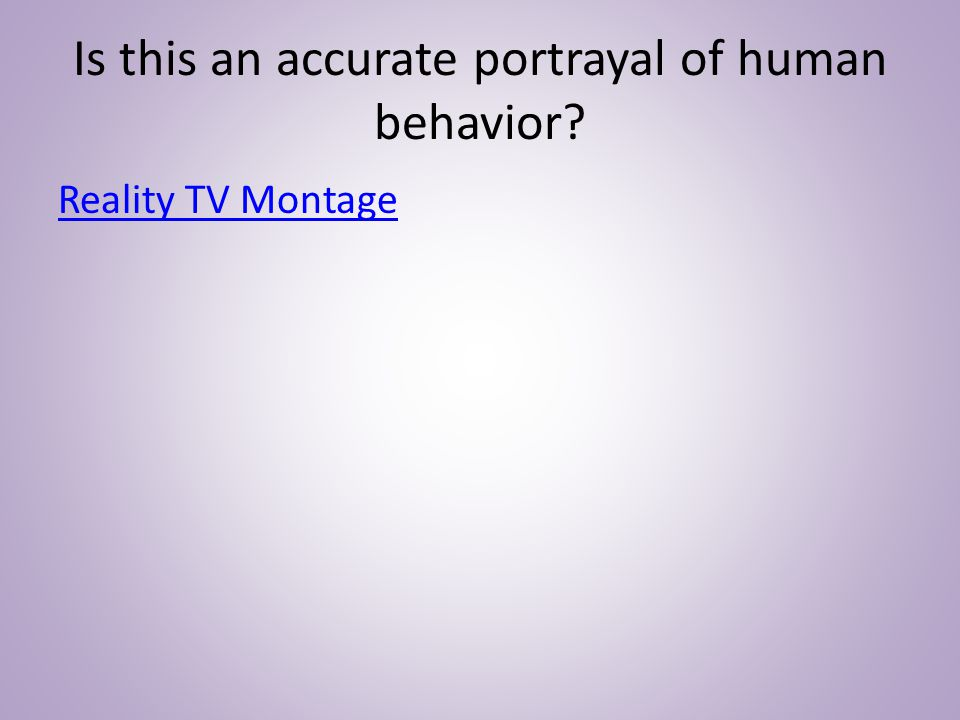 Human Characteristics For one minute, make a list of human characteristics---good, bad, and indifferent.