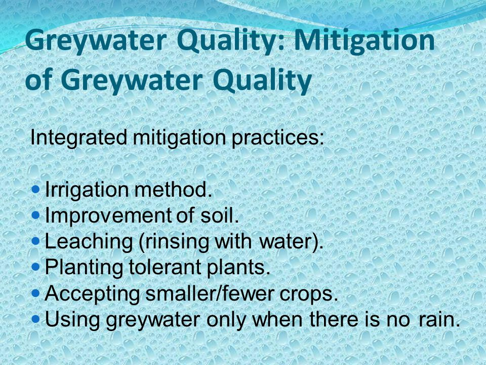 Greywater Quality: Mitigation of Greywater Quality Integrated mitigation practices: Irrigation method.