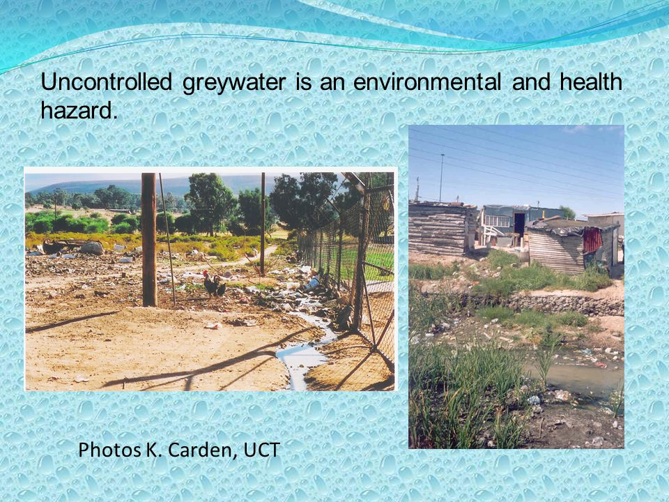 Uncontrolled greywater is an environmental and health hazard. Photos K. Carden, UCT