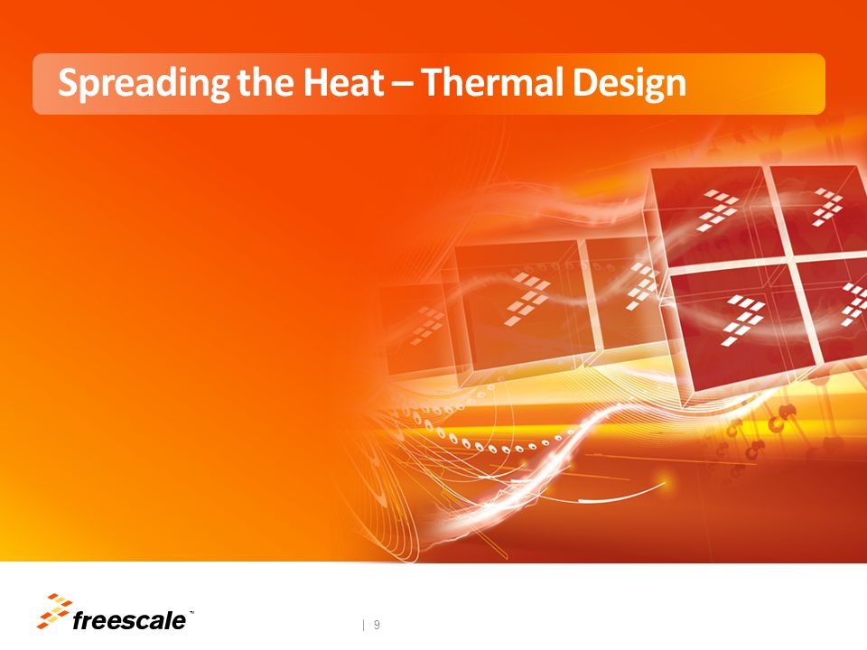 TM 9 Spreading the Heat – Thermal Design