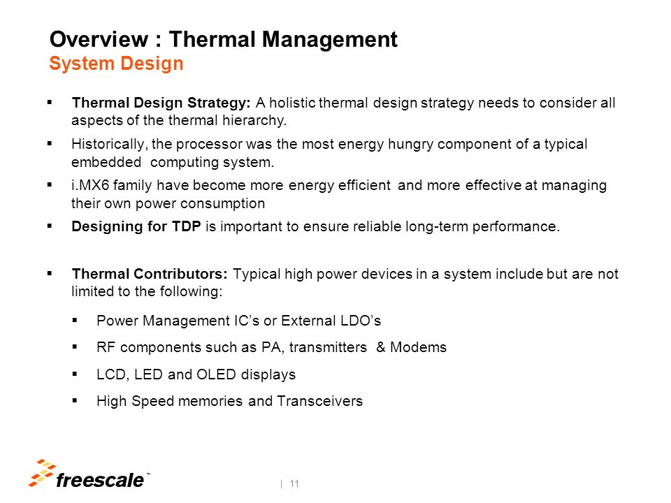TM 11 Overview : Thermal Management System Design  Thermal Design Strategy: A holistic thermal design strategy needs to consider all aspects of the t