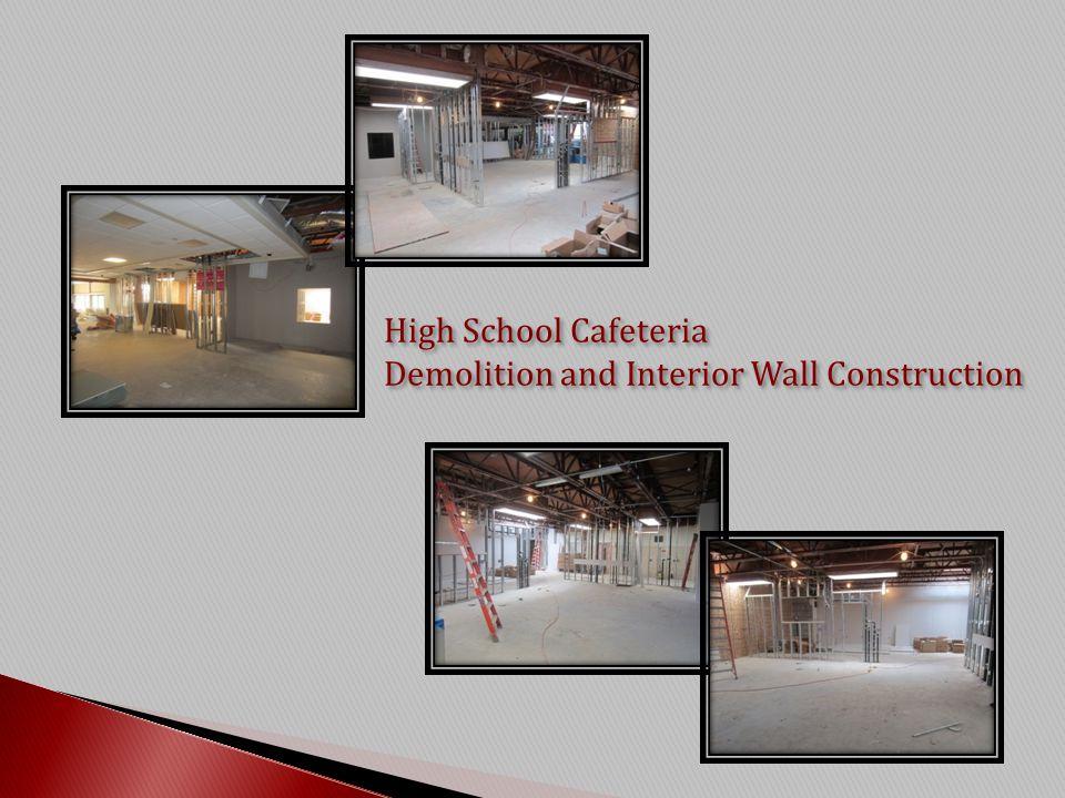 High School Cafeteria Demolition and Interior Wall Construction High School Cafeteria Demolition and Interior Wall Construction