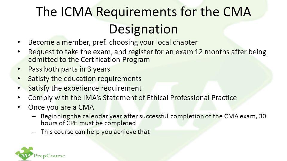 The ICMA Requirements for the CMA Designation Become a member, pref.