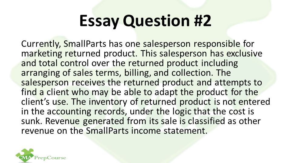 Essay Question #2 Currently, SmallParts has one salesperson responsible for marketing returned product.