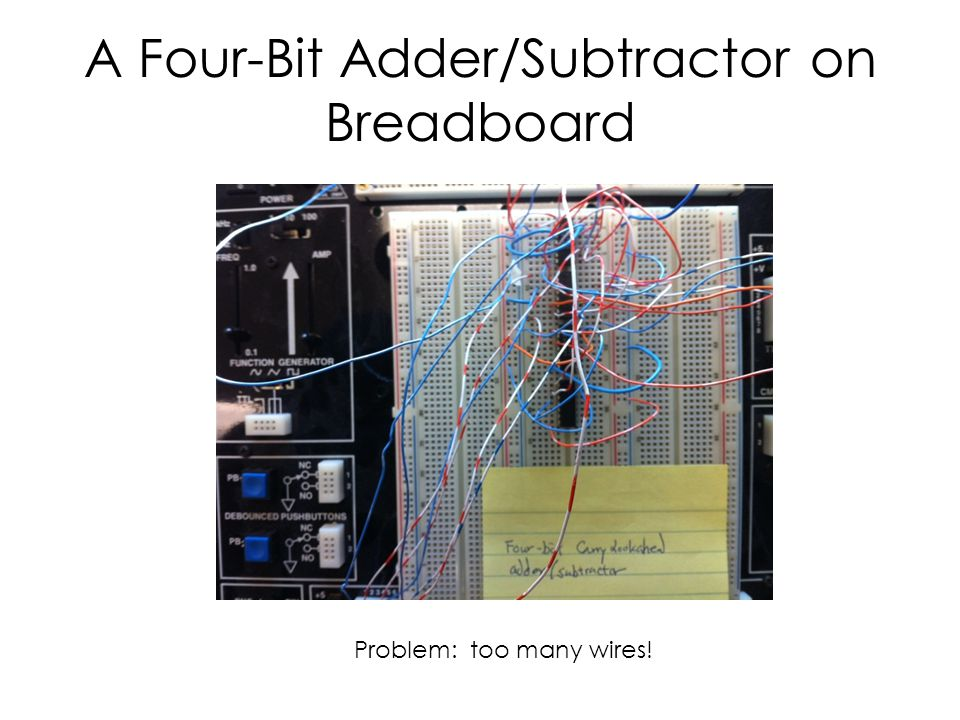 A Four-Bit Adder/Subtractor on Breadboard Problem: too many wires!